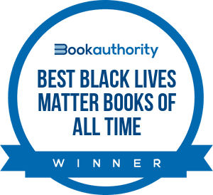 BookAuthority Best Black Lives Matter Books of All Time